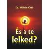 dr. Wilhelm Ottó ÉS A TE LELKED?