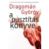 Dragomán György A PUSZTÍTÁS KÖNYVE