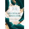 ÉDESVÍZ KIADÓ - HATÁRTALAN GONDOLATOK HATÁRIDÕNAPLÓ 2020
