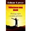 Edgar Cayce Változtassa meg életét