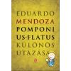 Eduardo Mendoza POMPONIUS FLATUS KÜLÖNÖS UTAZÁSA