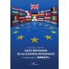 EGEDY GERGELY–GÁLIK ZOLTÁN EGEDY GERGELY–GÁLIK ZOLTÁN - NAGY-BRITANNIA ÉS AZ EURÓPAI INTEGRÁCIÓ - A CSATLAKOZÁSTÓL A BREXITIG