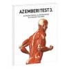 Egmont Kiadó AZ EMBERI TEST 3. - AZ ÉRZÉKSZERVEK, AZ IDEGRENDSZER ÉS A MAGZATI FEJLŐDÉS