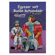 EGYSZER VOLT BUDÁN KUTYAVÁSÁR gyermek- és ifjúsági könyv