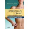 Eleonora De Lennart TÁPLÁLKOZZUNK OKOSAN! - A TESTÜNK BIOKÉMIAI LABORATÓRIUMA - BIOKÉMIAI 'A&B MÓDSZER'