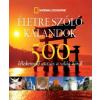 ÉLETRE SZÓLÓ KALANDOK - 500 ÍNYENC UTAZÁS A VILÁG KÖRÜL