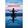 Elias Axmar AXMAR, ELIAS - MEDITÁCIÓ - MEDITÁCIÓS ÚTMUTATÓ A BÉKÉS ÉS STRESSZMENTES ÉLETHEZ