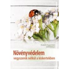 Elisabeth Koppenstein Növényvédelem vegyszerek nélkül a kiskertekben hobbi, szabadidő