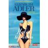 Elizabeth Adler : Halál a tóparton