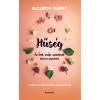 Elizabeth Gilbert GILBERT, ELIZABETH - HÛSÉG - AZ ÍZEK, IMÁK, SZERELMEK TÖRTÉNETE FOLYTATÓDIK