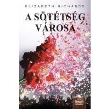 Elizabeth Richards A sötétség városa regény