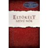- ELTÖKÉLT SZÍVŰ NŐK
