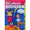 Emanuela Carletti TANULJUNK MEGFIGYELNI -  4-6 ÉVESEKNEK