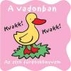- ERDEI ÁLLATOK - AZ ELSÕ FÜRDÕSKÖNYVEM, MADARAK (PANCSOLÓKÖNYV CSIPOGÓVAL)