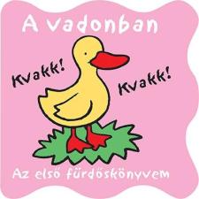 - ERDEI ÁLLATOK - AZ ELSÕ FÜRDÕSKÖNYVEM, MADARAK (PANCSOLÓKÖNYV CSIPOGÓVAL) gyermek- és ifjúsági könyv