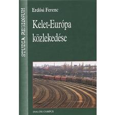 Erdősi Ferenc KELET-EURÓPA KÖZLEKEDÉSE természet- és alkalmazott tudomány
