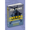 Eric Prince PRINCE, ERIK - AMERIKA SZOLGÁLATÁBAN