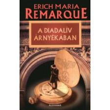Erich Maria Remarque A diadalív árnyékában irodalom