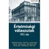 - ÉRTELMISÉGI VÁLASZUTAK 1945 UTÁN