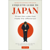 Etiquette Guide to Japan : Know the Rules that Make the Difference! - Tuttle Publishing