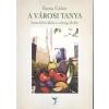 Excalibur Könyvkiadó ROSTA GÁBOR: A VÁROSI TANYA /SZEMLÉLETVÁLTÁS A VÁLSÁG IDEJÉN