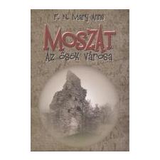 F. N. MARY ANNE MOSZAT - AZ ŐSÖK VÁROSA 1 db regény