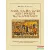 Falcsik Mária, Száray Miklós - Mikor, hol, hogyan és miért történt Magyarországon?