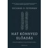 FEYNMAN, RICHARD P. FEYNMAN, RICHARD P. - HAT KÖNNYED ELÕADÁS - KÖTETLEN ISMERKEDÉS A FIZIKA LENYÛGÖZÕ VILÁGÁVAL