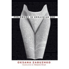 FIELDWORK IN UKRAINIAN SEX – OKSANA ZABUZHKO idegen nyelvű könyv