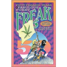 Fifty Freakin' Years Of The Fabulous Furry Freak Brothers – Gilbert Shelton idegen nyelvű könyv