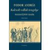 Fodor András KULCSOLT VÁLLAK TENGELYE - ÖSSZEGYŰJTÖTT ESSZÉK I. KÖTET