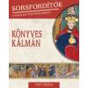 Font Márta Sorsfordítók a magyar történelemben - Könyves Kálmán