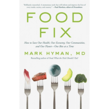 Food Fix: How to Save Our Health, Our Economy, Our Communities, and Our Planet--One Bite at a Time – Mark Hyman idegen nyelvű könyv