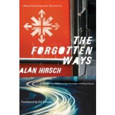 Forgotten Ways – Hirsch,Alan,M.D. (Director,Graduate School of Development Policy and Practice,University of Cape Town) idegen nyelvű könyv