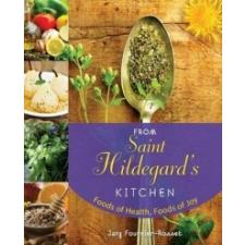 From Saint Hildegard's Kitchen – Jany Fournier-Rosset idegen nyelvű könyv