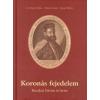 G. Etényi Nóra, Horn Ildikó, Szabó Péter Koronás fejedelem