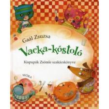 Gaál Zsuzsanna VACKA-KÓSTOLÓ - KISPUPÁK ZSÖMLE SZAKÁCSKÖNYVE gyermek- és ifjúsági könyv