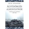 Gabo ATKINSON, RICK - ÁGYÚDÖRGÉS ALKONYATKOR - A HÁBORÚ NYUGAT-EURÓPÁBAN, 1944-1945