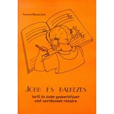Gabosné Balogh Judit JOBB ÉS BALKEZES - BETŰ ÉS SZÁM GYAKORLÓFÜZET (ELSŐ OSZT.) tankönyv