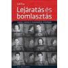 Gál Éva LEJÁRATÁS ÉS BOMLASZTÁS