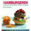 Gayler, Paul HAMBURGEREK - A BARBECUE RANCH BURGERTŐL A MISZÓS BURGERIG