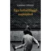Gazdag József GAZDAG JÓZSEF - EGY FUTBALLFÜGGÕ NAPLÓJÁBÓL