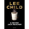 GENERAL PRESS CHILD, LEE - A NEVEM: JACK REACHER