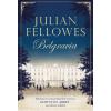 General Press Kiadó Julian Fellowes: Belgravia