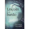 George Saunders GEORGE SAUNDERS - LINCOLN ÉS A BARDO
