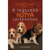 Gerald Durrell DURELL, GERALD - A LEGSZEBB KUTYATÖRTÉNETEK GERALD DURELL VÁLOGATÁSÁBAN
