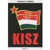 Gergely Ferenc A KISZ története 1957-1989