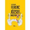 Gerő András Ferenc József és a magyarok