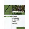 Gerőcs László MATEMATIKA ÉRETTSÉGI 4. /GYAKORLÓ FELADATSOROK AZ EMELT SZINTŰ ÍRÁSBELI ÉRETTSÉGIRE