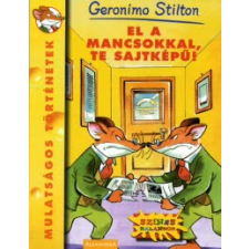 Geronimo Stilton EL A MANCSOKKAL, TE SAJTKÉPŰ! gyermek- és ifjúsági könyv